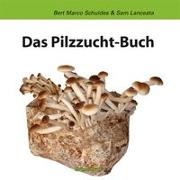 Cover-Bild zu Das Pilz-Zuchtbuch von Schuldes, Bert-Marco