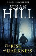 Cover-Bild zu The Risk of Darkness von Hill, Susan