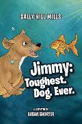 Cover-Bild zu Jimmy: Toughest. Dog. Ever (eBook) von Mills, Sally Hill