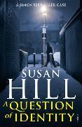 Cover-Bild zu A Question of Identity von Hill, Susan