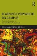 Cover-Bild zu Learning Everywhere on Campus (eBook) von Fried, Jane (Hrsg.)
