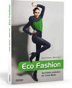 Cover-Bild zu Eco Fashion - Top-Labels entdecken die Grüne Mode von Diekamp, Kirsten