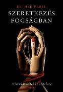 Cover-Bild zu Szeretkezés fogságban (eBook) von Perel, Esther (Hrsg.)