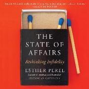 Cover-Bild zu The State of Affairs: Rethinking Infidelity von Perel, Esther (Gelesen)