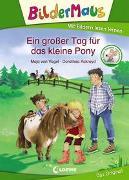 Cover-Bild zu Bildermaus - Ein großer Tag für das kleine Pony von von Vogel, Maja