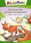 Cover-Bild zu Bildermaus - Die kleine Elfe und der Freundezauber von von Vogel, Maja