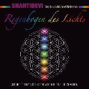 Cover-Bild zu Regenbogen des Lichts. Geführte Erzengel-Meditation durch die Chakren (Audio Download) von Shantidevi