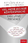 Cover-Bild zu Viel mehr als nur Körpersprache - Executive Presence (eBook) von Richter, Kay-Sölve