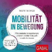 Cover-Bild zu Mobilität in Bewegung (Audio Download) von Kahle, Nari