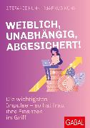 Cover-Bild zu Weiblich, unabhängig, abgesichert! (eBook) von Kühn, Stefanie