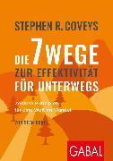Cover-Bild zu Stephen R. Coveys Die 7 Wege zur Effektivität für unterwegs (eBook) von Covey, Sean