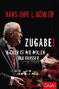 Cover-Bild zu Zugabe! (eBook) von Köhler, Hans-Uwe L.