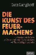 Cover-Bild zu Die Kunst des Feuermachens (eBook) von Langhoff, Lutz