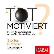 Cover-Bild zu Totmotiviert? (Audio Download) von Kirchner, Steffen