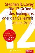 Cover-Bild zu Die 12 Gründe des Gelingens (eBook) von Covey, Stephen R.