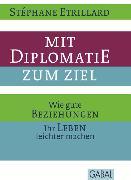 Cover-Bild zu Mit Diplomatie zum Ziel (eBook) von Etrillard, Stéphane