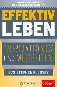 Cover-Bild zu Effektiv leben (eBook) von Covey, Stephen R.