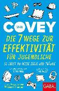 Cover-Bild zu Die 7 Wege zur Effektivität für Jugendliche (eBook) von Covey, Sean