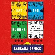Cover-Bild zu Eat the Buddha (Audio Download) von Demick, Barbara