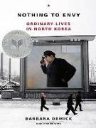 Cover-Bild zu Nothing to Envy: Ordinary Lives in North Korea von Demick, Barbara
