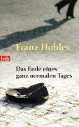 Cover-Bild zu Das Ende eines ganz normalen Tages von Hohler, Franz