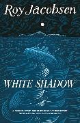 Cover-Bild zu White Shadow von Jacobsen, Roy