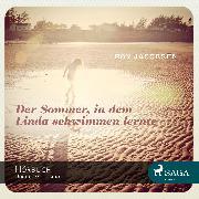 Cover-Bild zu Der Sommer, in dem Linda schwimmen lernte (Ungekürzt) (Audio Download) von Jacobsen, Roy