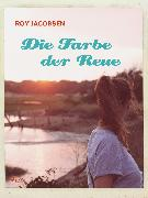 Cover-Bild zu Die Farbe der Reue (eBook) von Jacobsen, Roy