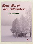 Cover-Bild zu Das Dorf der Wunder (eBook) von Jacobsen, Roy