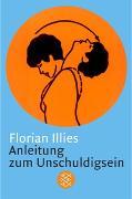 Cover-Bild zu Anleitung zum Unschuldigsein von Illies, Florian
