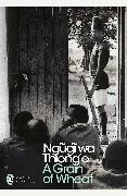Cover-Bild zu A Grain of Wheat von wa Thiong'o, Ngugi