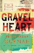 Cover-Bild zu Gravel Heart von Gurnah, Abdulrazak