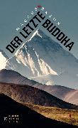 Cover-Bild zu Braun, Marcus: Der letzte Buddha (eBook)