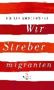 Cover-Bild zu Smechowski, Emilia: Wir Strebermigranten (eBook)