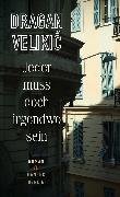 Cover-Bild zu Velikic, Dragan: Jeder muss doch irgendwo sein (eBook)