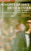 Cover-Bild zu Amjahid, Mohamed: Unter Weißen (eBook)