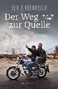 Cover-Bild zu Ehrenreich, Ben: Der Weg zur Quelle (eBook)