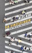 Cover-Bild zu Ash, Alec: Die Einzelkinder (eBook)