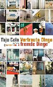 Cover-Bild zu Cole, Teju: Vertraute Dinge, fremde Dinge (eBook)