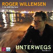 Cover-Bild zu Unterwegs. Vom Reisen (Audio Download) von Willemsen, Roger