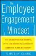 Cover-Bild zu Employee Engagement Mindset: The Six Drivers for Tapping into the Hidden Potential of Everyone in Your Company (eBook) von Clark, Tim