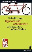 Cover-Bild zu Harrer, Michael E.: Hypnose und Achtsamkeit (eBook)
