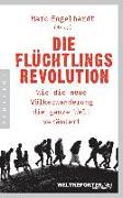 Cover-Bild zu Die Flüchtlingsrevolution von Engelhardt, Marc (Hrsg.)