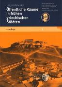 Cover-Bild zu Hölscher, Tonio: Öffentliche Räume in frühen griechischen Städten