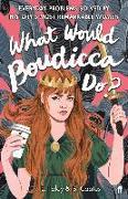 Cover-Bild zu Foley, Elizabeth: What Would Boudicca Do?