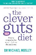 Cover-Bild zu Mosley, Dr Michael: The Clever Guts Diet