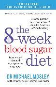 Cover-Bild zu Mosley, Dr Michael: The 8-Week Blood Sugar Diet