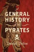 Cover-Bild zu A General History of the Pyrates (eBook) von Defoe, Daniel