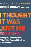 Cover-Bild zu I Thought It Was Just Me (But It Isn't) von Brown, BrenÉ