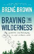 Cover-Bild zu Braving the Wilderness (eBook) von Brown, Brené